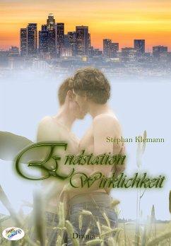 Endstation Wirklichkeit (eBook, ePUB) - Klemann, Stephan