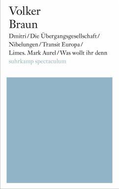 Dmitri / Die Übergangsgesellschaft / Nibelungen / Limes. Mark Aurel / Was wollt ihr denn (eBook, ePUB) - Braun, Volker