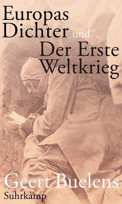 Europas Dichter und der Erste Weltkrieg (eBook, ePUB) - Buelens, Geert