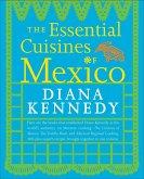 The Essential Cuisines of Mexico (eBook, ePUB)