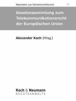Gesetzessammlung zum Telekommunikationsrecht der Europäischen Union (eBook, ePUB)