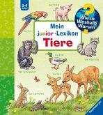 Mein junior-Lexikon Tiere / Wieso? Weshalb? Warum?