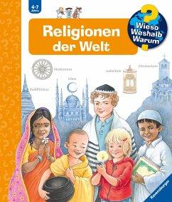 Religionen der Welt / Wieso? Weshalb? Warum? Bd.23 - Weinhold, Angela