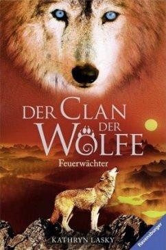 Feuerwächter / Der Clan der Wölfe Bd.3 - Lasky, Kathryn