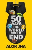 50 Ways the World Could End (eBook, ePUB)