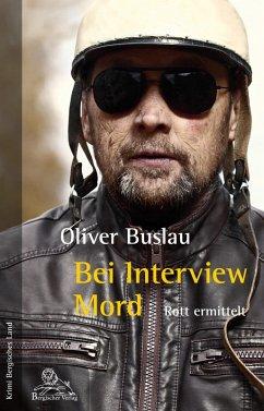 Bei Interview Mord (eBook, ePUB) - Buslau, Oliver