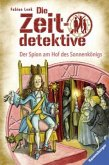 Der Spion am Hof des Sonnenkönigs / Die Zeitdetektive Bd.32