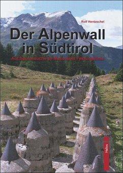 Der Alpenwall in Südtirol - Hentzschel, Rolf