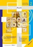 ReligionPLUS - Praxishandbuch Jahrgangsstufe 1/2 - Teil 2