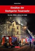 Einsätze der Stuttgarter Feuerwehr von den 1990er-Jahren bis heute