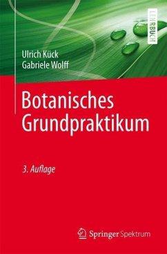 Botanisches Grundpraktikum - Kück, Ulrich; Wolff, Gabriele
