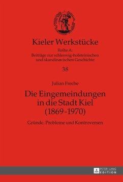 Die Eingemeindungen in die Stadt Kiel (1869-1970)