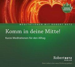 Komm in deine Mitte!, 1 Audio-CD - Betz, Robert