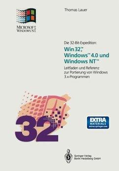 Die 32-Bit-Expedition: Win32(TM), Windows(TM)4.0 und Windows NT(TM)