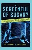 A Screenful of Sugar?