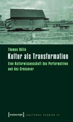 Kultur als Transformation (eBook, PDF) - Düllo, Thomas