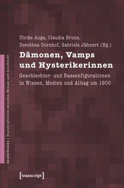 Dämonen, Vamps und Hysterikerinnen (eBook, PDF)