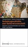 Verkehrsgeschichte und Kulturwissenschaft (eBook, PDF)