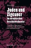 Juden und Zigeuner im europäischen Geschichtstheater (eBook, PDF)