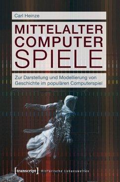 Mittelalter Computer Spiele (eBook, PDF) - Heinze, Carl