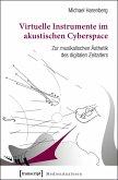 Virtuelle Instrumente im akustischen Cyberspace (eBook, PDF)