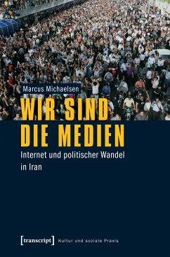 Wir sind die Medien (eBook, PDF) - Michaelsen, Marcus
