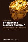 Der Mensch als neuronale Maschine? (eBook, PDF)