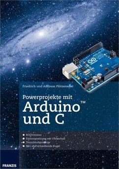 Powerprojekte mit Arduino und C (eBook, ePUB)