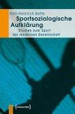 Sportsoziologische Aufklärung (eBook, PDF)