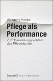 Pflege als Performance (eBook, PDF)