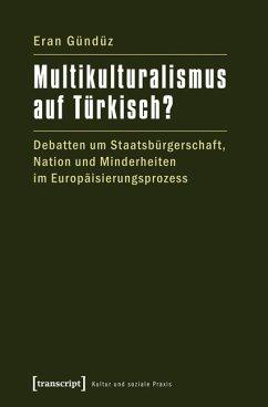 Multikulturalismus auf Türkisch? (eBook, PDF) - Gündüz, Eran