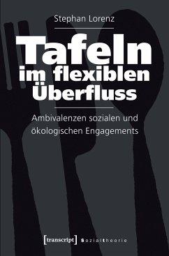 Tafeln im flexiblen Überfluss (eBook, PDF) - Lorenz, Stephan