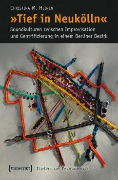 »Tief in Neukölln« (eBook, PDF) - Heinen, Christina M.