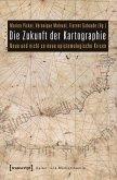 Die Zukunft der Kartographie (eBook, PDF)