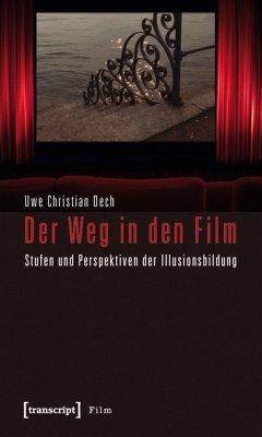 Der Weg in den Film (eBook, PDF) - Dech, Uwe Christian