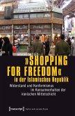 »Shopping for Freedom« in der Islamischen Republik (eBook, PDF)