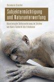 Subjektermächtigung und Naturunterwerfung (eBook, PDF)