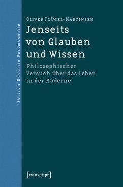 Jenseits von Glauben und Wissen (eBook, PDF) - Flügel-Martinsen, Oliver