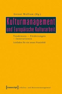 Kulturmanagement und Europäische Kulturarbeit (eBook, PDF)