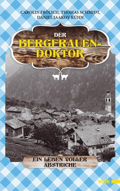 Der Bergfrauendoktor (eBook, ePUB) - Schmidt, Thomas; Frölich, Carolin; Kühn, Daniel Jaakov