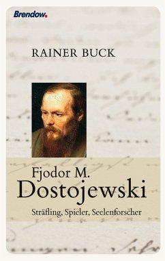 Fjodor M. Dostojewski (eBook, ePUB) - Buck, Rainer