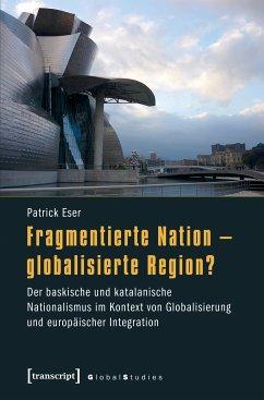 Fragmentierte Nation - globalisierte Region? (eBook, PDF) - Eser, Patrick