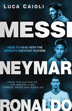 Messi, Neymar, Ronaldo (eBook, ePUB) - Caioli, Luca