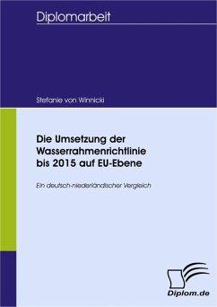 Die Umsetzung der Wasserrahmenrichtlinie bis 2015 auf EU-Ebene (eBook, PDF) - Winnicki, Stefanie von
