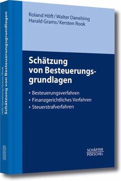 Schätzung von Besteuerungsgrundlagen (eBook, PDF) - Höft, Roland; Danelsing, Walter; Grams, Harald; Rook, Kersten