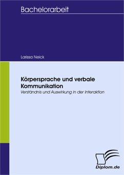 Körpersprache und verbale Kommunikation (eBook, PDF) - Neick, Larissa