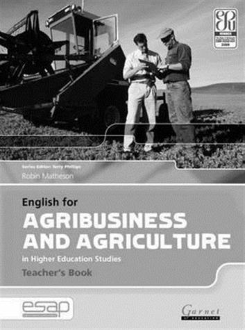 English for Agribusiness and Agriculture in Higher Education Studies - Teacher's Book - Matheson, Robin
