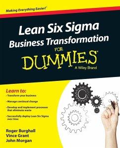 Lean Six Sigma Business Transformation For Dummies - Burghall, Roger; Grant, Vince; Morgan, John
