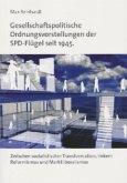 Gesellschaftspolitische Ordnungsvorstellungen der SPD-Flügel seit 1945