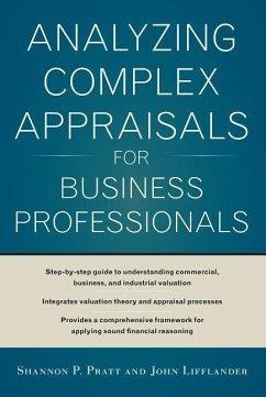 Analyzing Complex Appraisals for Business Professionals - Pratt, Shannon P.; Lifflander, John